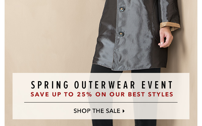 Spring Outerwear Event - Save Up to 25% On Our Best Styles |