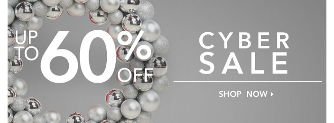 Cyber Sale: Save up to 60% |